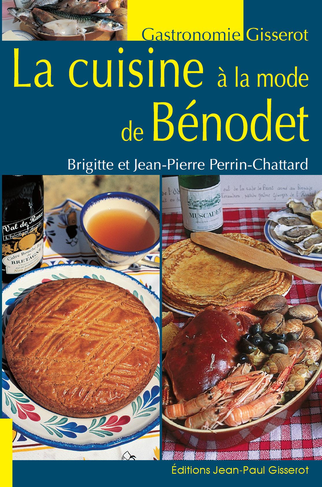 Livre de cuisine la cuisine la mode de b nodet biscuiterie fran ois garrec - Cuisine a la mode ...